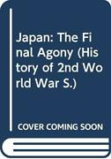 Japan Final Agony History Of 2nd World War By Alvin D Coox