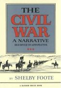 Civil War A Narrative Red River To Appomattox By Shelby Foote - Hardcover New