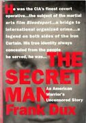 Secret Man An American Warrior's Uncensored Story By Frank Dux - Hardcover