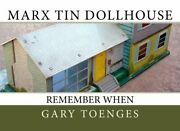 Marx Tin Dollhouse - Remember When Marx Toys Volume 1 By Gary Toenges New