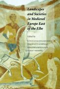 Landscapes And Societies In Medieval Europe East Of Elbe By Sunhild Vg