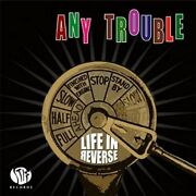 Any Trouble - Life In Reverse - Cd - Import - Excellent Condition - Rare