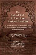 Federal Style In American Antique Furniture - A Pictorial By Edward Stratton New