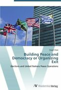 Building Peace And Democracy Or Organizing Exit Elections By Stuart Shaw New