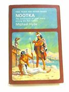 Nootka Adventures Of John Jewitt Among Red Indians By Michael Hyde - Hardcover