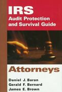 Irs Audit Protection And Survival Guide, Attorneys Irs By Daniel J. Baran