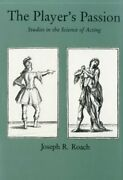 Playerand039s Passion Studies In Science Of Acting By Joseph R. Roach - Hardcover Vg