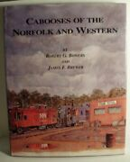 Cabooses Of Norfolk And Western By Robert G Bowers - Hardcover Mint Condition
