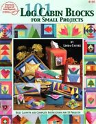 101 Log Cabin Blocks For Small Projects Quilt Layouts And By Linda Causee New