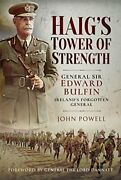 Haigand039s Tower Of Strength General Sir Edward Bulfin By John Powell - Hardcover