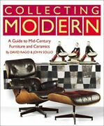 Collecting Modern A Guide To Midcentury Studio Furniture By David Rago And John