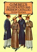 Gimbeland039s Illustrated 1915 Fashion Catalog By Gimbel Brothers Excellent Condition