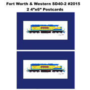 Fort Worth And Western Sd40-2 2015 2 4x6 Postcards Andy Fletcher