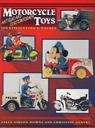 Antique And Contemporary Toy Motorcycles - Identification / Scarce Book + Values