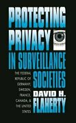 Protecting Privacy In Surveillance Societies Federal By David H. Flaherty Mint