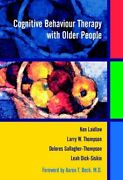 Cognitive Behaviour Therapy With Older People By Ken Laidlaw And Larry W. Thompson