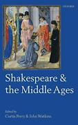 Shakespeare And Middle Ages By Curtis Perry And John Watkins - Hardcover Excellent