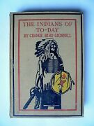The Indians Of Today By George Bird Grinnell 1st Edition