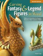 Carving Fantasy And Legend Figures In Wood Revised Edition Patterns And Instructio