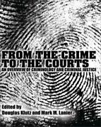 From Crime To Courts An Overview Of Criminology And By Douglas Klutz And Mark M.
