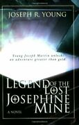 Legend Of Lost Josephine Mine By Joseph R Young
