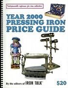 1,000+ Antique Pressing Irons - Makers Types Dates / Rare Book + Values