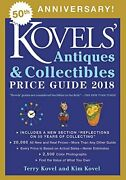 Kovels' Antiques And Collectibles Price Guide 2018 By Terry Kovel And Kim Kovel Vg
