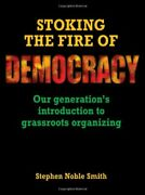 Stoking Fire Of Democracy Our Generationand039s Introduction By Stephen N. Smith New