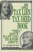 Little Tax Lien Tax Deed Book They Don't Want You To By Alexander Franklin