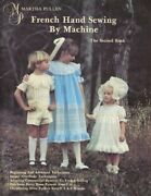 French Hand Sewing By Machine Second Book By Martha Pullen Brand New