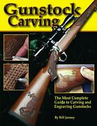 Gunstock Carving Most Complete Guide To Carving And By Bill Janney Brand New