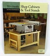 Shop Cabinets And Tool Stands By Editors Of Woodsmith Magazine Mint Condition