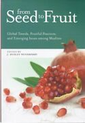 From Seed To Fruit Global Trends Fruitful Practices And By J. Dudley New