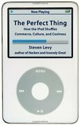 Perfect Thing How Ipod Shuffles Commerce, Culture, And By Steven Levy Brand New