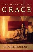 Meaning Of Grace By Charles Cardinal Journet Brand New