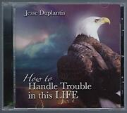 Jesse Duplantis - How To Handle Trouble In This Life - Cd - Mint Condition