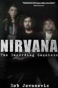 Nirvana Recording Sessions By Rob Jovanovic Excellent Condition