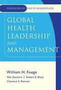 Global Health Leadership And Management 1st First By William H. Foege Nils M