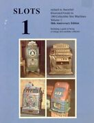 Slots 1illustrated Guide To 100 Collectible Slot Machines By Richard M.