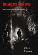 Images Below Manual Of Underground And Flash Photography By Chris Howes New