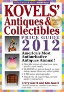 Kovels' Antiques And Collectibles Price Guide 2012 By Kim Kovel And Terry Kovel