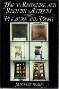 How To Recognize And Refinish Antiques For Pleasure And By Jacquelyn Peake Mint