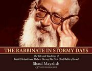 Rabbinate In Stormy Days Life And Teachings Of Rabbi By Shaul Mayzlish New