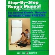 Ge Step By Step Refrigerator And Freezer Repair Manual By General Electric Vg+