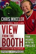 View From Booth Four Decades With Phillies, Updated And By Chris Wheeler And Hal