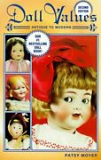 Doll Values Antique To Modern 2nd Ed By Patsy Moyer Excellent Condition