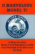 O Marvelous Model T A Diary Of A Great Model T Ford By John C. Gerber And Ellie
