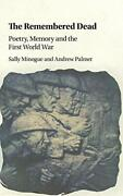 Remembered Dead Poetry Memory And First World War By Sally Minogue And Andrew