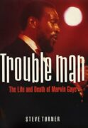 Trouble Man Life And Death Of Marvin Gaye By Steve Turner - Hardcover