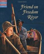 Friend On Freedom River Tales Of Young Americans By Gloria Whelan - Hardcover